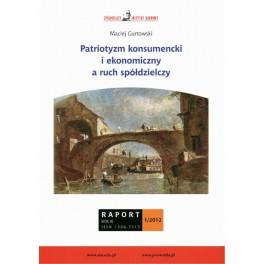 Patriotyzm konsumencki i ekonomiczny a ruch spółdzielczy - Maciej Gurtowski