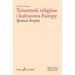 Tożsamość religijna i kulturowa Europy Sprawa krzyża CARLO CARDIA