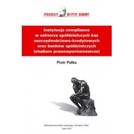 Instytucja compliance w sektorze spółdzielczych kas oszczędnościowo-kredytowych ... - Piotr Pałka