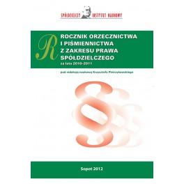 Rocznik orzecznictwa i piśmiennictwa z zakresu prawa spółdzielczego za rok 2010 - 2011